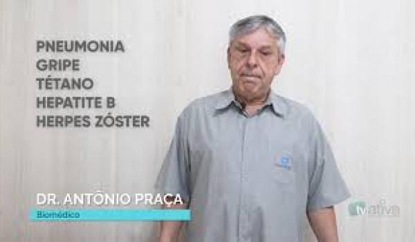 DR. ANTÔNIO PRAÇA - Importância das Vacinas